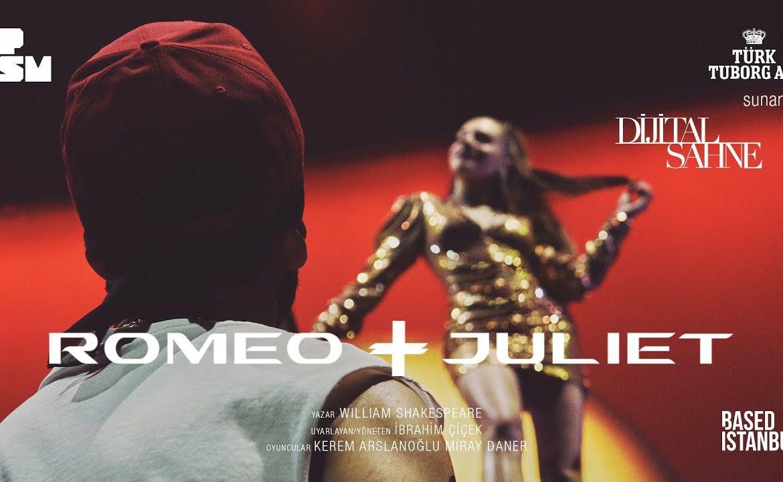 Romeo & Juliet- Dijital Sahne